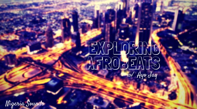 "Exploring ""Afrobeats"" with Ayo Jay"